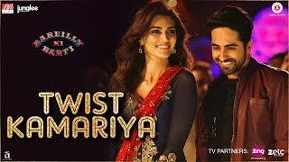 Twist Kamariya   Bareilly Ki Barfi   Ayushmann & Kriti Sanon  Tanishk-Vayu  Yasser Desai & Harshdeep