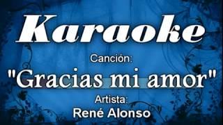 Karaoke - Gracias mi amor - Rene Alonso