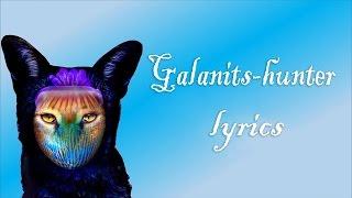 Galantis - Hunter (Lyrics)