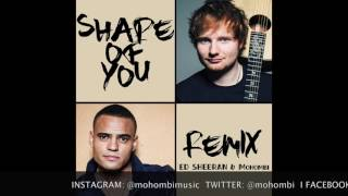 Ed Sheeran & Mohombi - Shape Of You [Remix]