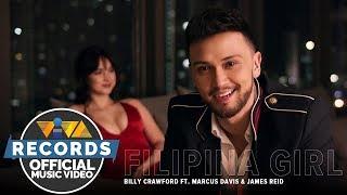 Filipina Girl — Billy Crawford feat. Marcus Davis & James Reid [Official Music Video]