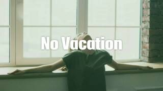 No Vacation - Lovefool  (Sub Español)