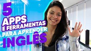 5 Apps e Ferramentas para aprender Inglês de graça!