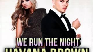 Havana Brown ft. Pitbull - We Run The Night (Audio)