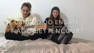 Canção Do Engate- Tiago Bettencourt version (cover)