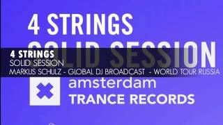 4 Strings - Solid Session (Markus Schulz - Global DJ Broadcast  - World Tour Russia)