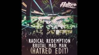 Radical Redemption - Brutal Mad Man (Hatred Edit)