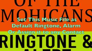 The Last of the Mohicans Ringtone and Alert