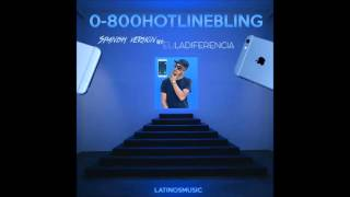 Eli 'LaDiferencia' - Hotline Bling (COVER - SpanglishRemix)
