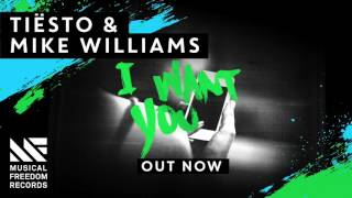 Tiësto & Mike Williams - I Want You [FREE DOWNLOAD]