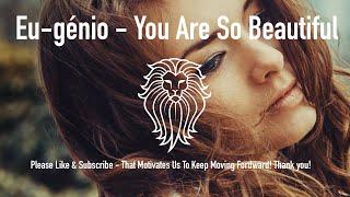 Eu-génio - You Are So Beautiful - Kizomba 2017