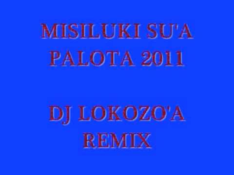 misiluki-sua-palota-2011dj-lokozoa-remixwmv-lualuaz22