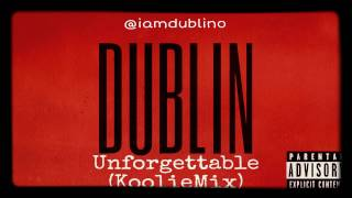 Dublin - Unforgettable Remix (French Montana - Unforgettable ft. Swae Lee)