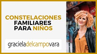Constelaciones Familiares Individuales para Niños por Graciela del CampoVara