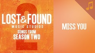"""Miss You"" (Mary) // Season 2 Songs from Lost & Found Music Studios"