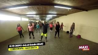 Bailar Elvis Crespo (Samba Remix) - Coreografia   Maxi Araya
