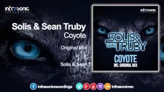 Solis & Sean Truby - Coyote [Infrasonic]