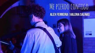 Me pierdo contigo | Alex Ferreira ft. Valeria Salinas