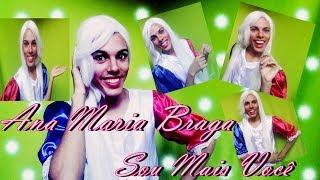 Ana Maria Braga eu sou mais voce