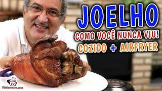Joelho de Porco Como Você Nunca Viu! Cozido + Airfryer - Tv Churrasco