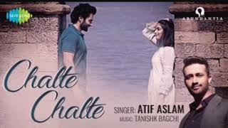 Chalte chalte ||Mitron || full song  by atif aslam||