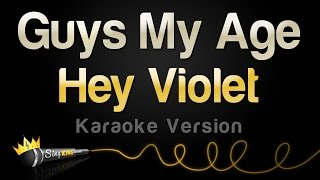 Hey Violet - Guys My Age (Karaoke Version)