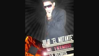 Me Enamore Reloaded Julio El Mutante Lr Records