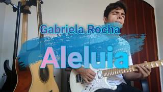 Aleluia (Hallelujah) - Gabriela Rocha - Instrumental Solo Guitarra