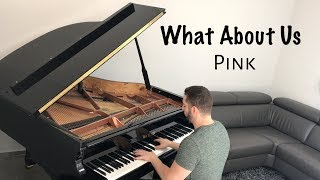 Pink - What About Us (piano cover) - Naor Yadid