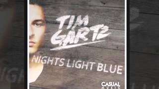 Tim Gartz  - Nights Light Blue [Official]