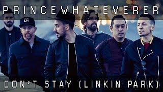 PrinceWhateverer - Don't Stay (Linkin Park Cover)