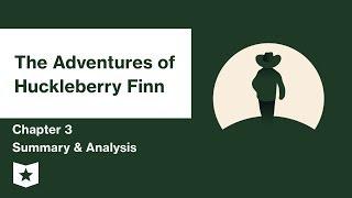 The Adventures of Huckleberry Finn by Mark Twain | Chapter 3 Summary & Analysis