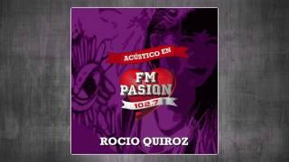 Rocio Quiroz - Amor de la Salada (Acústico en FM Pasión)