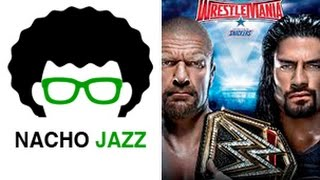 Nacho Jazz:Análisis de WrestleMania 32