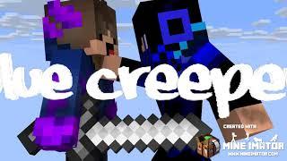 intro for blue creeper