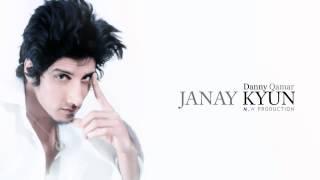 JANAY KYUN - DANNY QAMAR ( DeeQue )