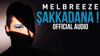 Melbreeze - Şakkadana ! ( Official Audio )