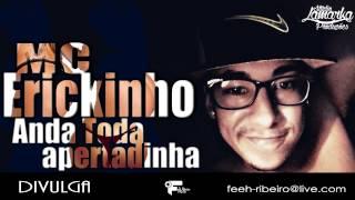 MC Erickinho - Anda Toda Apertatinha (DJLeo FR)