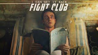 Fight Club || I Can Get It Back [TTC]
