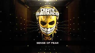DIRTY BASTARDS - SENSE OF FEAR