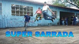 A SUPER SARRADA