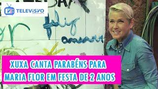 Xuxa canta parabéns para Maria Flor em festa de 2 anos
