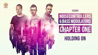 Noisecontrollers & Bass Modulators - Holding On
