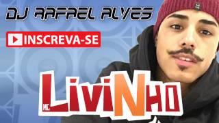 MC Livinho - Vizinha Gostosa - Eletro Funk