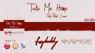 Take Me Home - Cash Cash [pop punk cover by fizybubly + HiMyNameIsAJ]