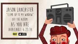 "Jason Lancaster ""Climb Up To My Window"" [Official Lyric Video]"