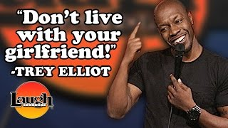 """""""Don't live with your girlfriend."""" - Trey Elliot"""