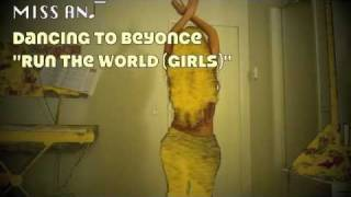"Miss AnJ dancing to Beyonce ""Run the World (Girls)"""