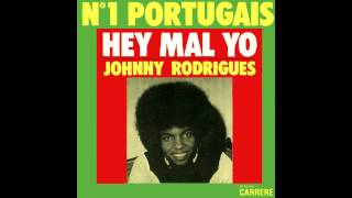 JOHNNY RODRIGUES - Hey Mal Yo / O MALHÃO