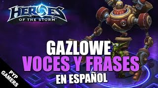 Voces y frases de Gazlowe en Español | Heroes of the Storm